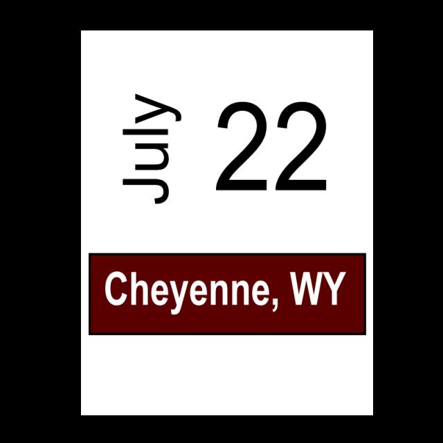 Cheynne, WY July 22