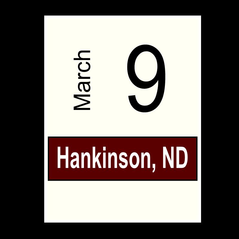 Hankinson, ND- March 9
