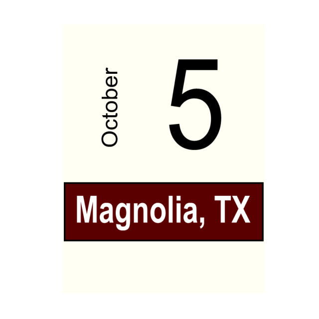 Magnolia, TX- October 5