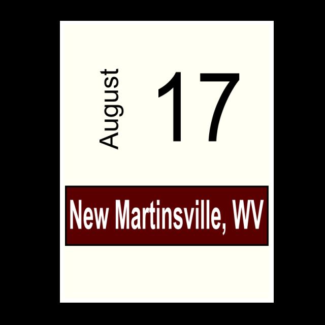 New Martinsville, WV-  August 17