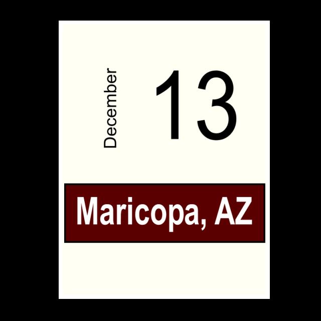 Maricopa, AZ- December 13