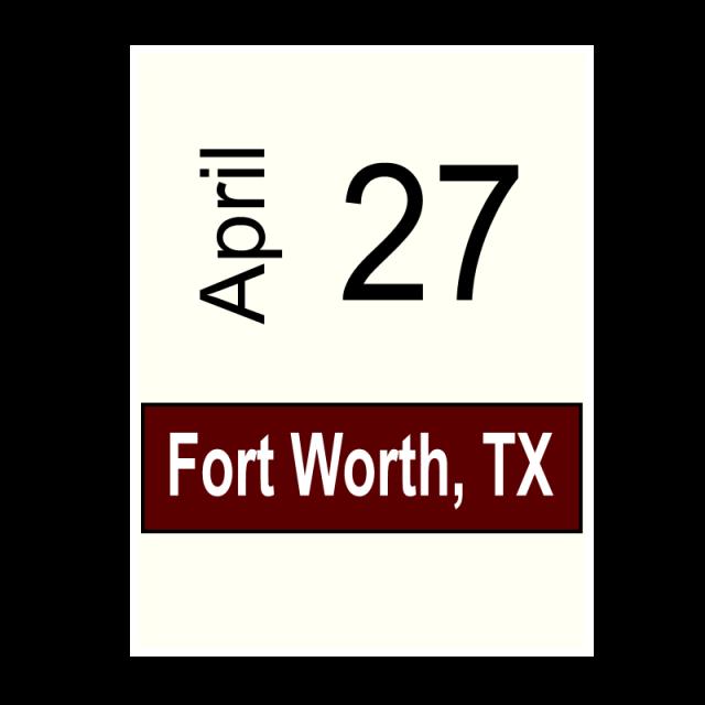 Fort Worth, TX- April 27